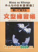 Minna No Nihongo I – Nhật Ngữ Sơ Cấp Luyện Tập Mẫu Câu Tập 1