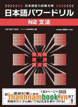 Pawa doriru N2 bunpou – Sách luyện thi N2 power drill ngữ pháp