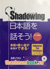 Shadowing Sơ trung cấp – Bản Nhật Việt (Kèm CD)