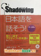 Shadowing Trung Thượng Cấp – Bản Nhật Việt (Kèm CD)