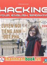 Luyện Nói Tiếng Anh Đột Phá – Hacking Your English Speaking