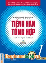 Giáo Trình Tiếng Hàn Tổng Hợp Dành Cho Người Việt Nam – Sơ Cấp 1 Bản Mới ( In Màu )