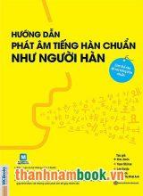 Hướng Dẫn Phát Âm Tiếng Hàn Chuẩn Như Người Hàn