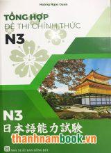 Tổng Hợp Đề Thi Chính Thức N3 (2010-2018) – Sách Luyện Thi Tiếng Nhật N3