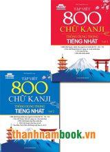 Combo Tập Viết 800 Chữ KANJI Thông Dụng Trong Tiếng Nhật – Tập 1,2