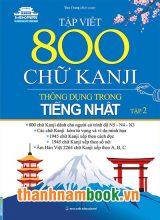 Tập Viết 800 Chữ KANJI Thông Dụng Trong Tiếng Nhật – Tập 2
